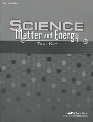 Abeka Science: Matter and Energy Tests Key   -