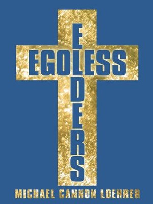 Egoless Elders: How to Cultivate Church Leaders to Handle Church Conflicts - eBook  -     By: Michael Loehrer