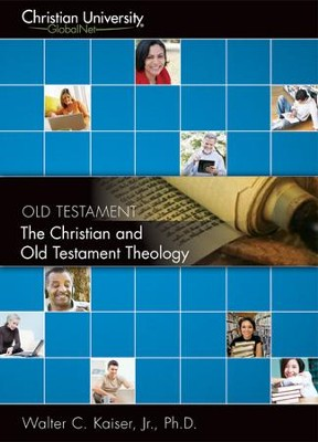 OT509: The Christian and Old Testament Theology - A Christian University GlobalNet Course  -     By: Walter Kaiser, Jr. Ph.D.