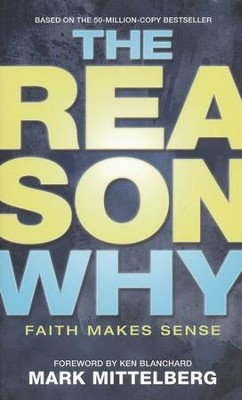 The Reason Why: Faith Makes Sense   -     By: Mark Mittelberg