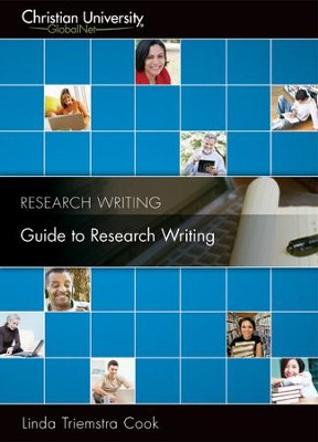 RW301: Guide to Research Writing - A Christian University GlobalNet Course  -     By: Linda Triemstra Cook