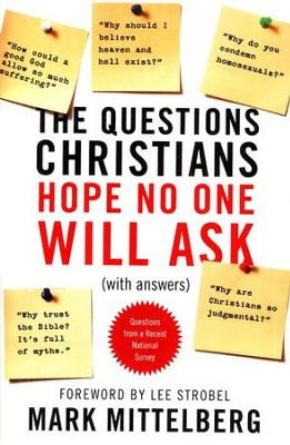 Questions Christians Hope No One Will Ask (With Answers)  -     By: Mark Mittelberg