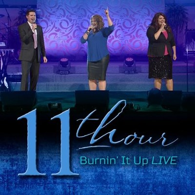 Burnin' It Up Live, CD/DVD   -     By: 11th Hour