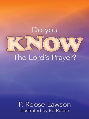 Do You KNOW The Lord's Prayer? - eBook  -     By: P. Lawson