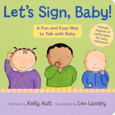Let's Sign, Baby! A Fun and Easy Way to Talk with Baby   -     By: Kelly Ault