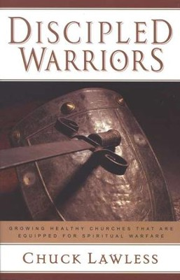 Discipled Warriors  -     By: Chuck Lawless