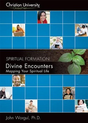 SF212: Divine Encounters: Mapping Your Spiritual Life -  A Christian University GlobalNet Course  -     By: John Worgul Ph.D.
