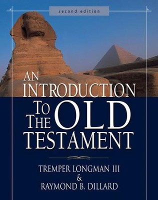 An Introduction to the Old Testament: Second Edition / New edition - eBook  -     By: Tremper Longman III, Raymond B. Dillard