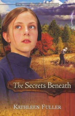 The Secrets Beneath, Mysteries of Middlefield Series #2   -     By: Kathleen Fuller