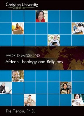 WM508: African Theology and Religions - A Christian University GlobalNet Course  -     By: Tite Tienou Ph.D.