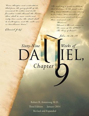 Sixty-Nine Weeks of Daniel, Chapter 9: An Examination of the Proposed Dates - eBook  -     By: Robert R. Armstrong