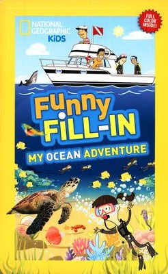 National Geographic Kids Funny Fill-in: My Ocean Adventure  -     By: Kay Boatner