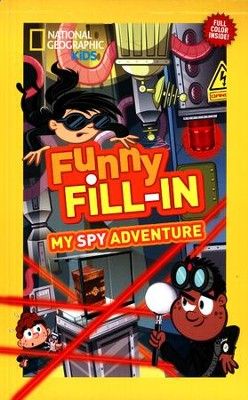 National Geographic Kids Funny Fill-in: My Spy Adventure  -     By: Lindsay Anderson