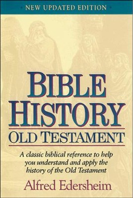 Old Testament Bible History, Updated Edition   -     By: Alfred Edersheim