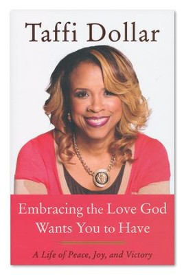 Living a Love-Centered Life: The Key to Self-Fulfillment  -     By: Taffi Dollar