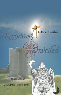 Kingdoms Unveiled - eBook  -     By: Terri Meidinger