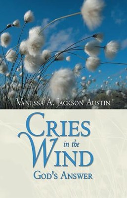 Cries in the Wind: God's Answer - eBook  -     By: Vanessa A. Jackson Austin