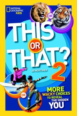 This or That? 2: More Wacky Choices to Reveal the Hidden You  -     By: J.R. Mortimer