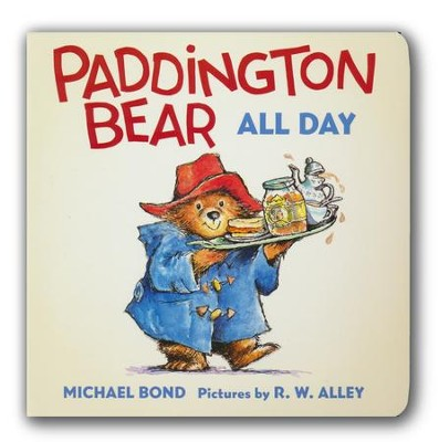 Paddington Bear All Day Board Book  -     By: Michael Bond     Illustrated By: R.W. Alley