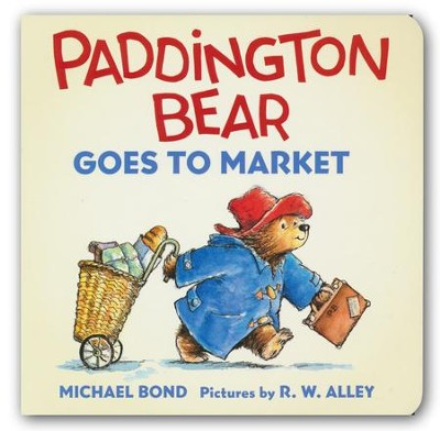 Paddington Bear Goes to Market Board Book  -     By: Michael Bond     Illustrated By: R.W. Alley