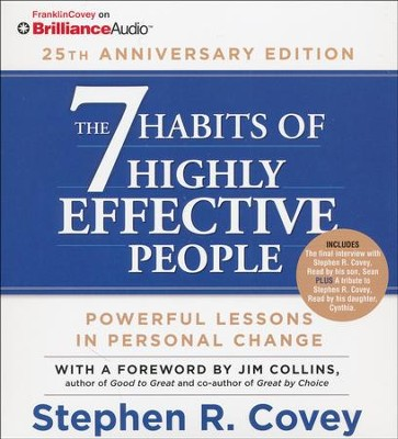 The 7 Habits of Highly Effective People: 25th Anniversary Edition - abridged audio book on CD  -     Narrated By: Stephen R. Covey     By: Stephen R. Covey
