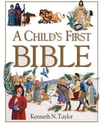 A Child's First Bible, Hardcover (without handle)   -     By: Kenneth Taylor