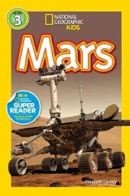 National Geographic Readers: Mars  -     By: Elizabeth Carney