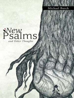 New Psalms and Other Thoughts - eBook  -     By: Michael Burch