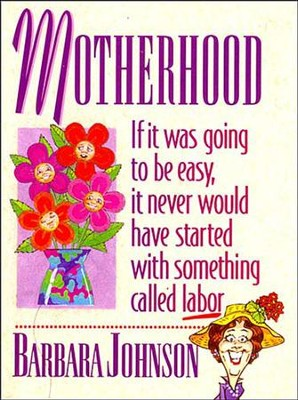 Motherhood Mini Book - eBook  -     By: Barbara Johnson