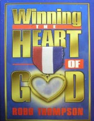 Winning the Heart of God - eBook  -     By: Robb Thompson