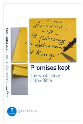 Promises Kept: The Whole Story of the Bible, Good Book Guides   -     By: Carl Laferton