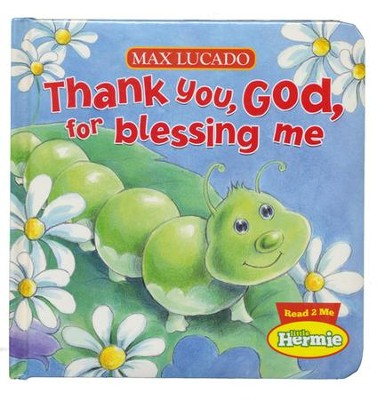 Thank You, God, For Blessing Me: Max Lucado's Hermie & Friends  -     By: Max Lucado