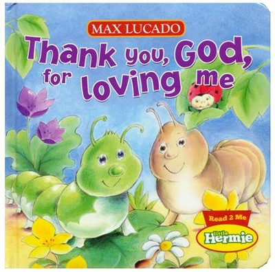 Thank You, God, for Loving Me: Max Lucado's Hermie & Friends  -     By: Max Lucado