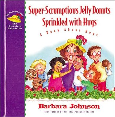 Super-Scrumptious Jelly Donuts Sprinkled with Hugs - eBook  -     By: Barbara Johnson