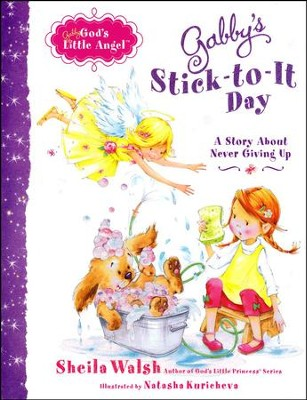 Gabby, God's Little Angel: Stick-to-It Day  -     By: Sheila Walsh