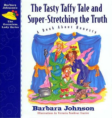 The Tasty Taffy Tale and Super-Stretching the Truth: A Book About Honesty - eBook  -     By: Barbara Johnson