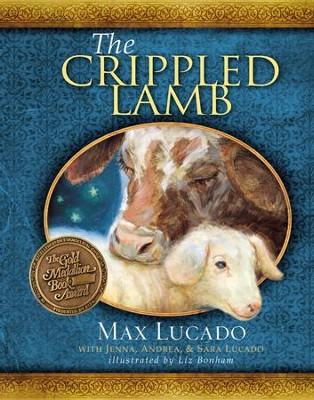 The Crippled Lamb  -     By: Max Lucado