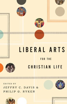 Liberal Arts for the Christian Life - eBook  -