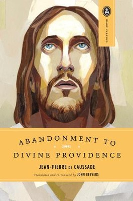 Abandonment to Divine Providence - eBook  -     By: Jean-Pierre De Caussade