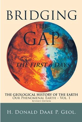 Bridging the Gap: The First 6 Days - eBook  -     By: H. Donald Daae Geol