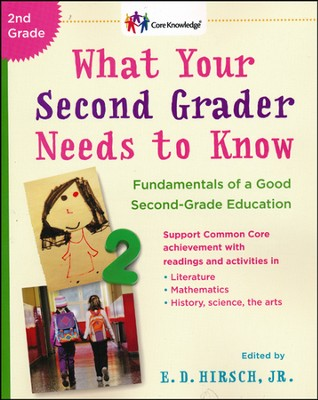 What Your Second Grader Needs To Know   -     By: E.D. Hirsch