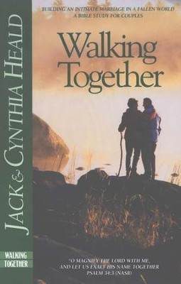 Walking Together                                        -     By: Jack Heald, Cynthia Heald