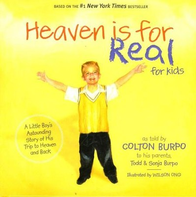 Heaven Is for Real for Kids: A Little Boy's Astounding Story of His Trip to Heaven and Back  -     By: Todd Burpo