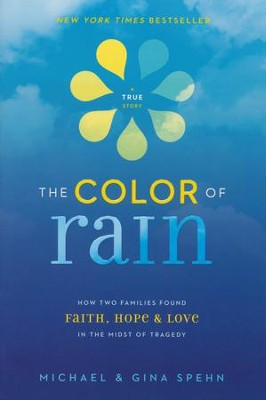 The Color of Rain: How Two Families Found Faith, Hope, and Love in the Midst of Tragedy - Slightly Imperfect  -     By: Michael Spehn, Gina Kell Spehn