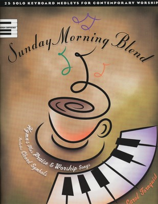 Sunday Morning Blend   -     By: Carol Tornquist
