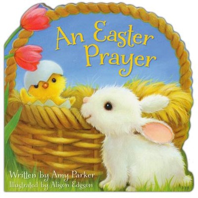 An Easter Prayer  -     By: Amy Parker