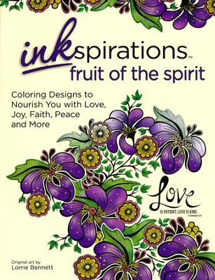 Inkspirations Fruit of the Spirit: Coloring Designs to Nourish You with Love, Joy, Faith, Peace and More  -     Illustrated By: Lorrie Bennett