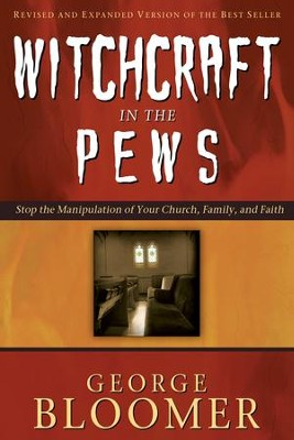 Witchcraft In The Pews - eBook  -     By: George Bloomer