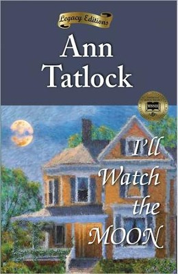 I'll Watch the Moon  -     By: Ann Tatlock