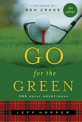 Go for the Green  -     By: Jeff Hopper